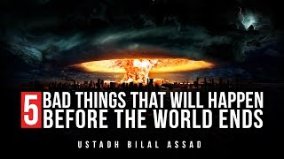 5 Bad Things That Will Happen Before The World Ends - Mind-Blowing Predictions Of Muhammad (ﷺ)