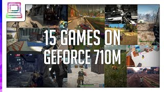 15 Video Games Running On NVIDIA GeForce 710M (2020)