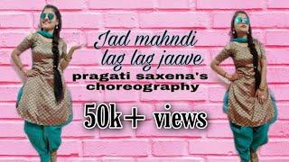 Jad Mahndi lag lag jaave Dance cover ||Mahndi special || Pragati saxena's choreography