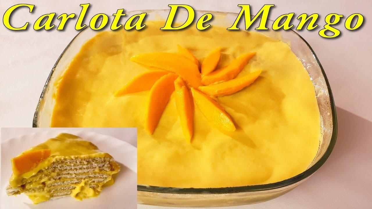 Carlota De Mango La Mejor Receta, Fácil y Rápido Ideal Para Negocio