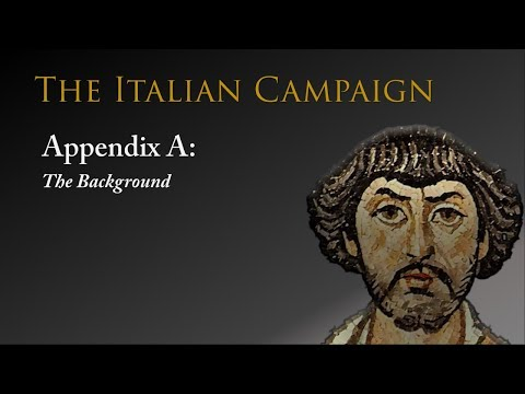 Appendix A: The Italian Campaign of Justinian (The Background)