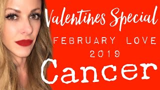 ♥️ Cancer Love February 2019 - Options, Intrigue, The Past Returns & a Valentines Gift