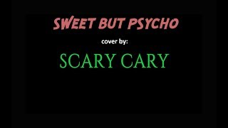 Sweet But Psycho Hard Rock Cover (by Scary Cary)