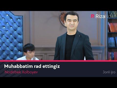 Nodirbek Xolboyev - Muhabbatim Rad Ettingiz