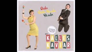 Kalles Kaviar - King And Queen