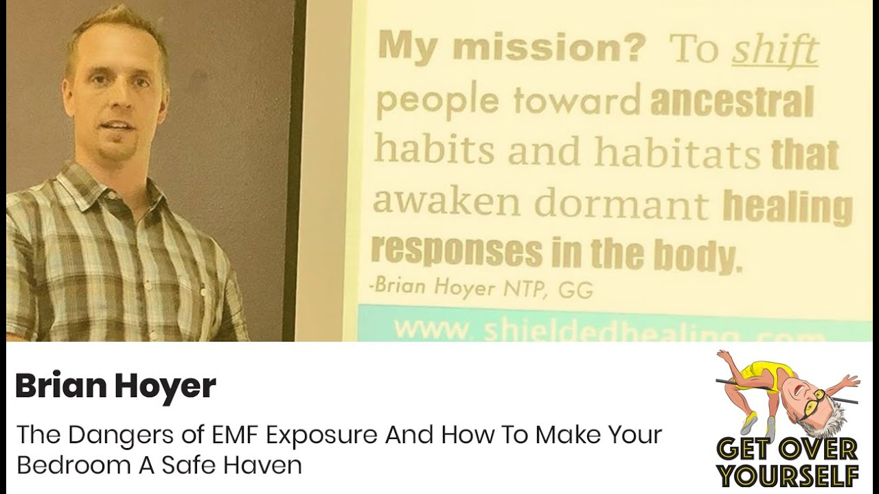 Episode 159 Brian Hoyer The Dangers Of Emf Exposure And How To Make Your Bedroom A Safe Haven Youtube
