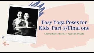 8 Kids Yoga Poses-3 Stay Home Workout for flexibility Coronavirus/COVID-19 BreathenPose with Shweta