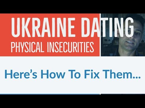 Ukraine Dating - Physical Insecurities? Here's how to fix them from YouTube · Duration:  9 minutes 8 seconds