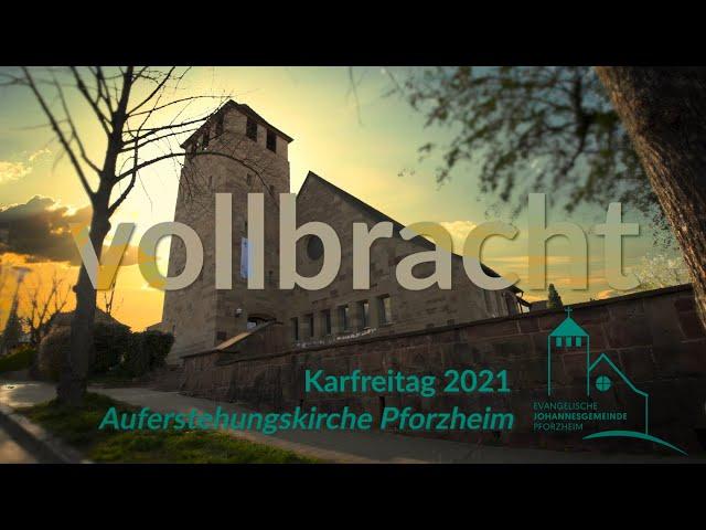 vollbracht - Karfreitag 2021 Johannesgemeinde Pforzheim mit Pfarrerin Heike Springhart