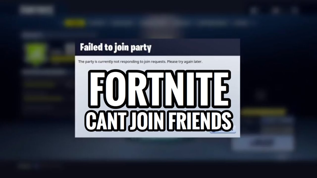 Fortnite Can T Join Friends How To Fix Party Error Youtube