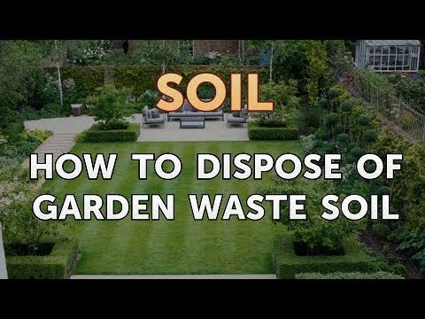 How to Dispose of Garden Waste Soil