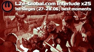 ELG L2e-Global.com Interlude x25 - 1st sieges (best moments)
