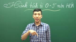 Thầy Lê Đăng Khương : Giới thiệu hành trình từ 0-9 điểm môn hóa