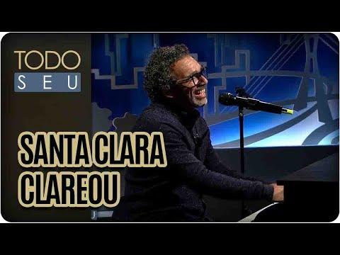 Santa Clara Clareou   Simoninha - Todo Seu (11/08/17)