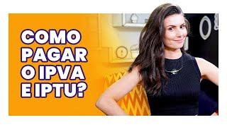 URGENTE! IPVA E IPTU 2020: O melhor jeito de pagar!
