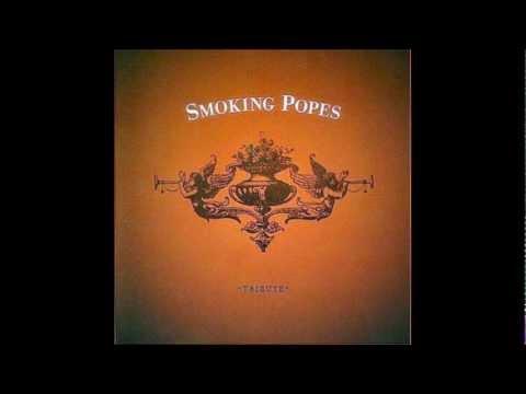 The Smoking Popes ~ I Need You Around