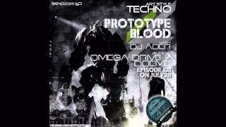 Art Style : Techno | Prototype Blood With DJ Áder | Episode 21 [Part 1]: Omega Drive