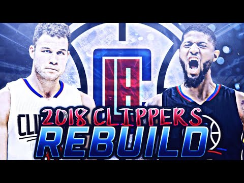 NEW BIG 3 IN LOS ANGELES! REBUILDING 2018 CLIPPERS! NBA 2K17