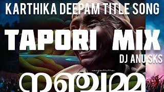 Nanjamma Song Tapori Mix | DJ Anu SKS | Karthika Deepam Title Song Remix | Nanjamma Song DJ Remix