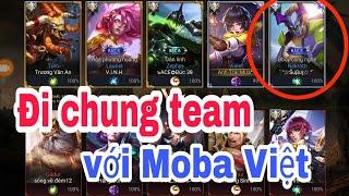 Zozo Tv || Cùng Team với Moba Việt đánh cực hay