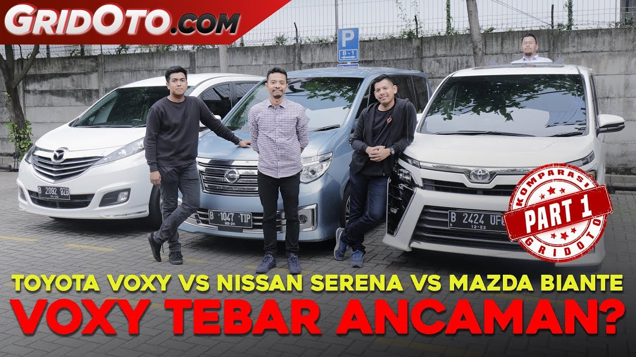 Toyota Voxy VS Nissan Serena VS Mazda Biante Komparasi GridOto