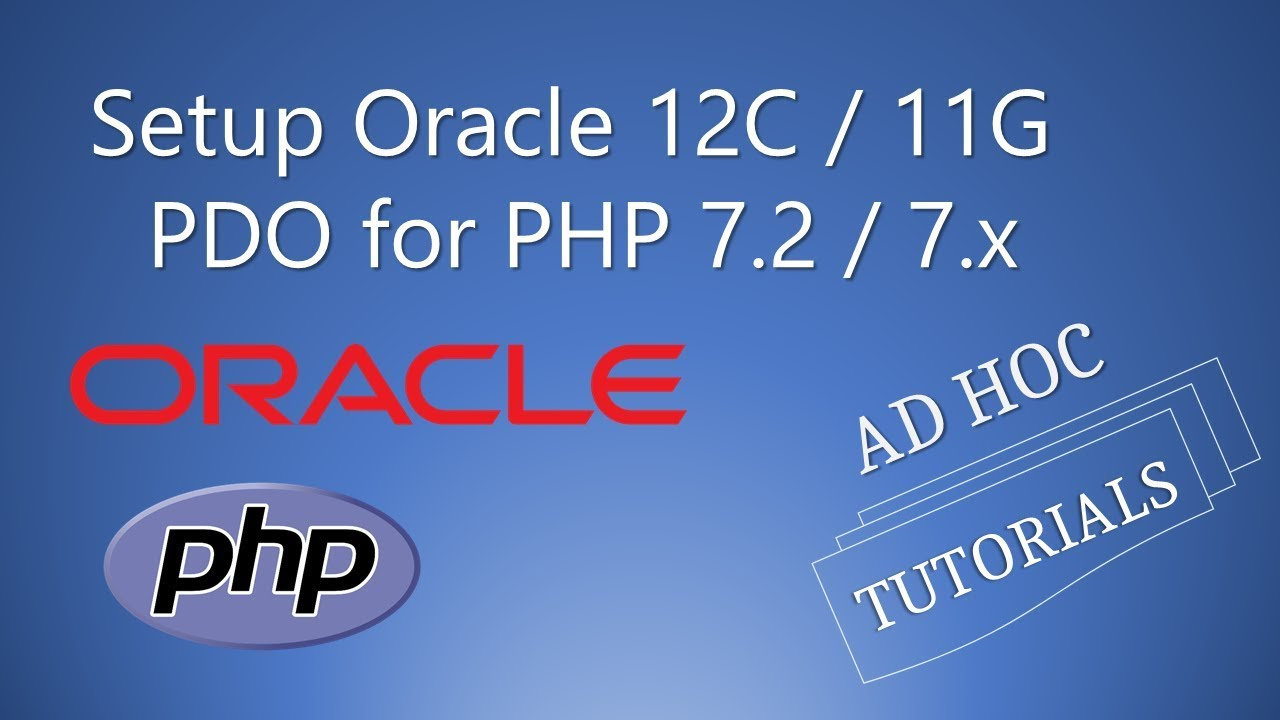 Setup ORACLE 12C / 11G PDO for PHP 7 2 / 7 x - Ad Hoc Tutorials