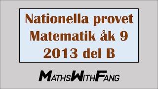 Nationella Provet Matematik 2013 Åk 9 Del B - ANDY FANG