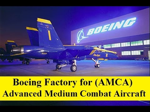 Boeing factory for Advanced Medium Combat Aircraft (AMCA), Make in India.