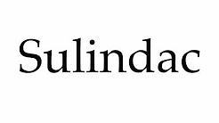 How to Pronounce Sulindac