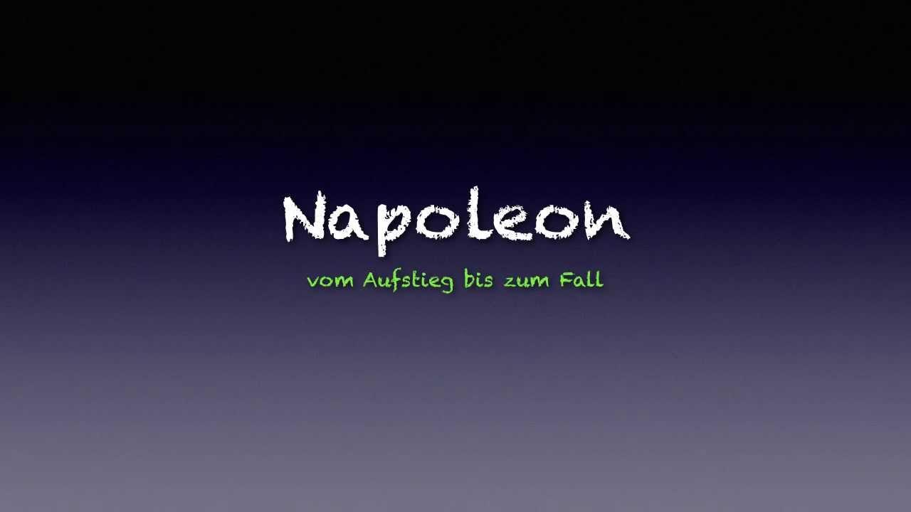 Napoleon Vom Aufstieg Bis Zum Fall