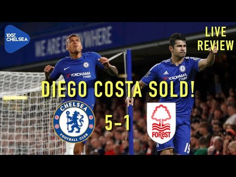 CHELSEA 5-1 N. FOREST || COSTA SOLD! || 100%CHELSEA LIVE REVIEW