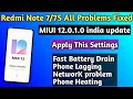 - Redmi Note 7/7S MIUI 12 All Problems Fixed !! Battery/phone Heating/phone Lagging/ MIUI 12 All bug