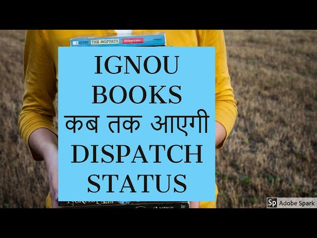 IGNOU BOOKS STUDY MATERIAL KAB TAK AAYEGA  || DISPATCH STATUS ||CHAUHAN VIDEOS IGNOU