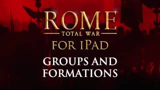 ROME: Total War™ for iPad – How to triumph (Groups and Formations)