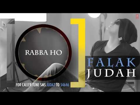 Rabba Ho Full Song (Audio) | JUDAH | Falak Shabir 2nd Album