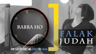 Rabba Ho Full Song (Audio) | JUDAH | Falak Shabir 2nd Album