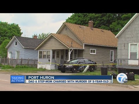Father, stepmother of Port Huron 5 y.o. charged with murder, torture, and child abuse