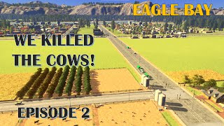 WE KILLED THE COWS! | Cities: …