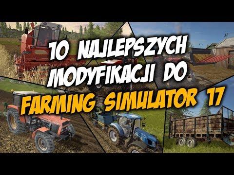 10 NAJLEPSZYCH MODYFIKACJI DO FARMING SIMULATOR 17! POLSKIE MODY!