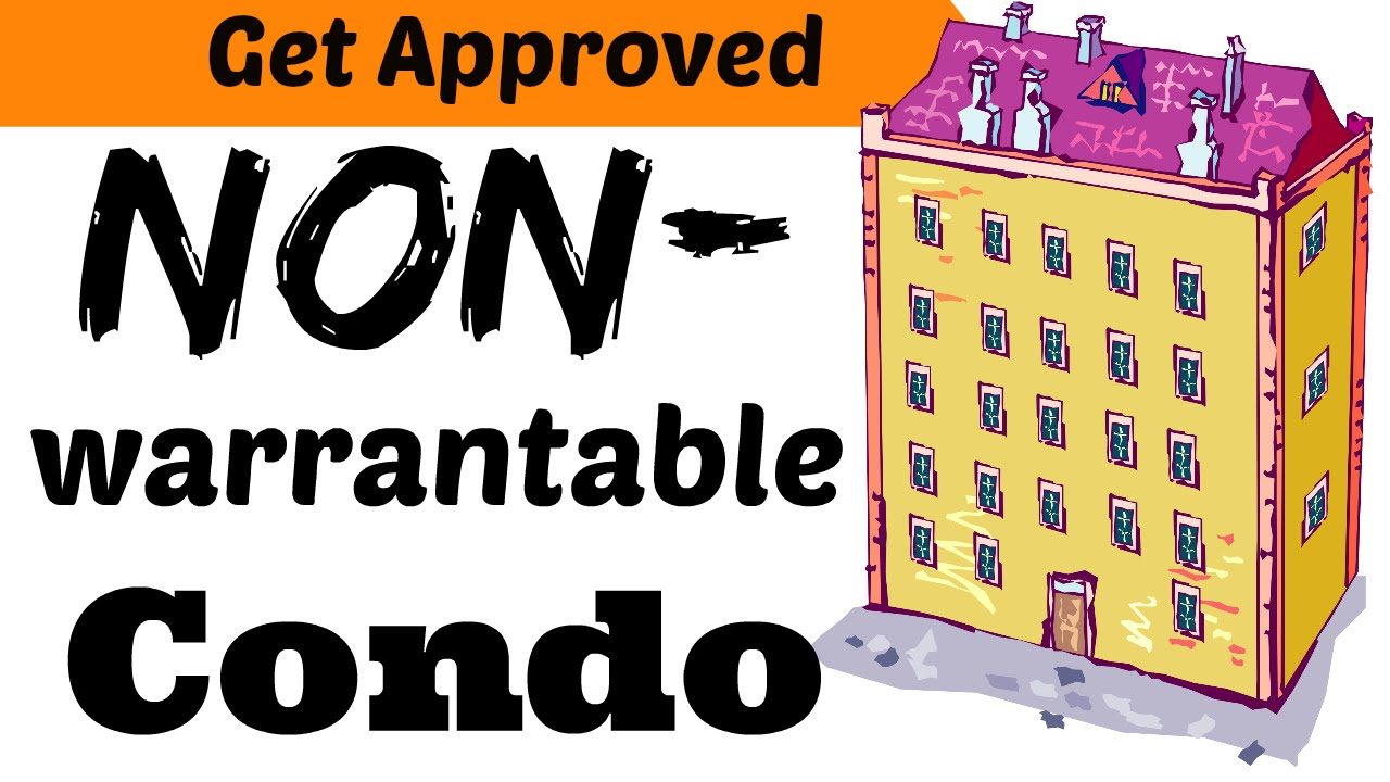 What Is A Non Warrantable Condo 3 Ways To Buy Them Quickly