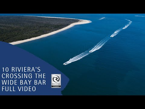 10 Riviera's crossing the Wide Bay Bar 2019 Full Video