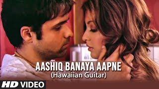 Aashiq Banaya Aapne Title Song (Hawaiian Guitar) Instrumental | Emraan Hashmi, Tanushree Dutta