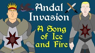 A Song of Ice and Fire: The Andal Invasion