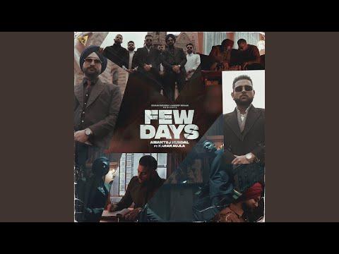 Few Days - Amantej Hundal - Topic