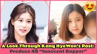 Download Video A Look Through Kang HyeWon's Past Produce 48 Innocent Rapper MP3 3GP MP4