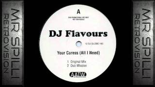 DJ Flavours - Your Caress (All I Need) (Dub Mission) [Classic House] [1997] *Retrovision*