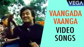 Vaangada Vaanga Video Songs | Maaveeran Tamil Movie | Rajinikanth Superhit Video