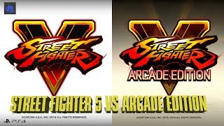 Street Fighter 5 VS Street Fighter 5: Arcade Edition | Short Comparison