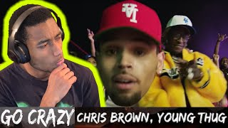 Chris brown, young thug - go crazy (official video) reaction   i can transform ya say you love me