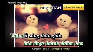 Karaoke Yêu 5 Rhymatic's Remix YouTube